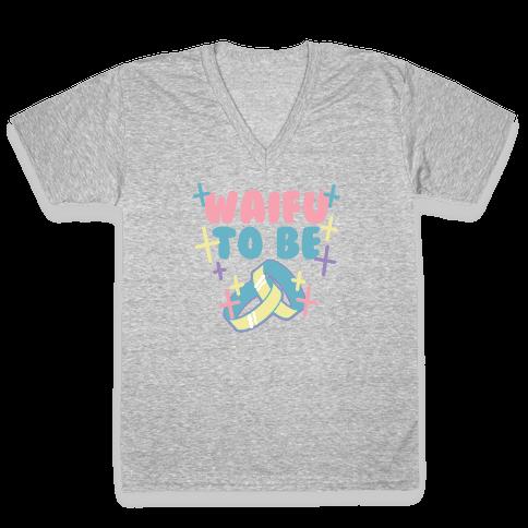 Waifu To Be (1 of 2) V-Neck Tee Shirt