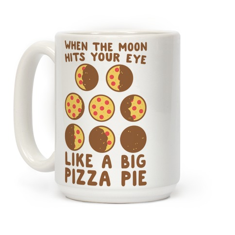 When the Moon Hits Your Eye - Pizza Moon Coffee Mug