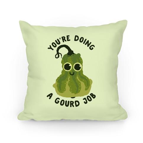 You're Doing a Gourd Job Pillow
