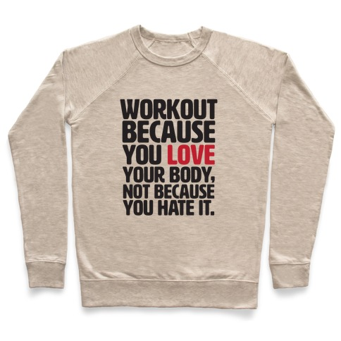 Workout Because You Love Your Body Pullover