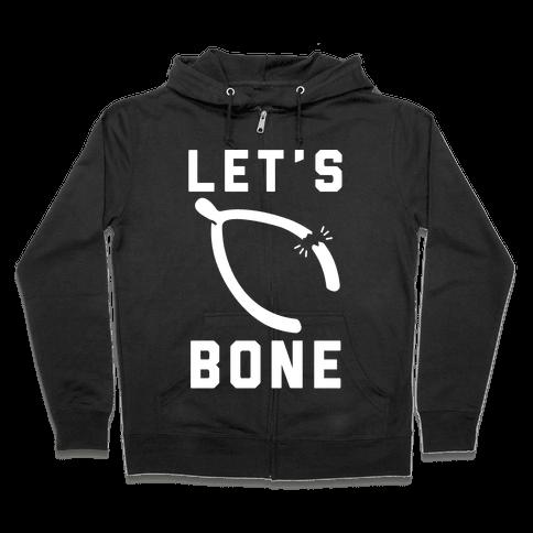 Let's Bone Zip Hoodie