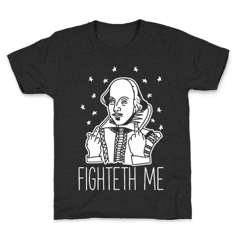Fighteth Me Shakespeare Kids T-Shirt