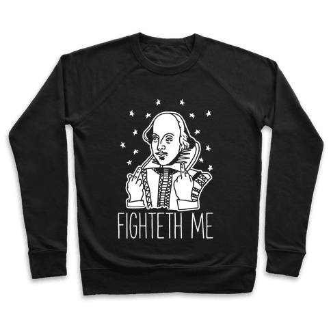 Fighteth Me Shakespeare Pullover