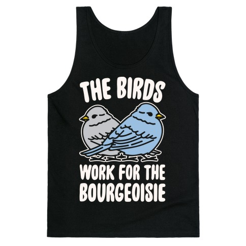 The Birds Work For The Bourgeoisie White Print Tank Top