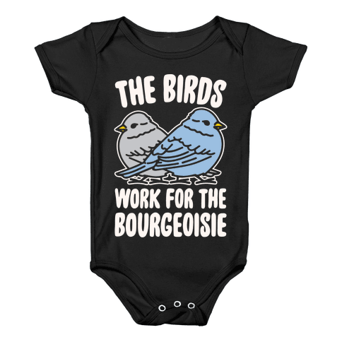 The Birds Work For The Bourgeoisie White Print Baby Onesy