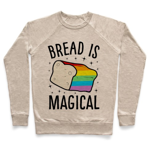 Bread Is Magical Pullover