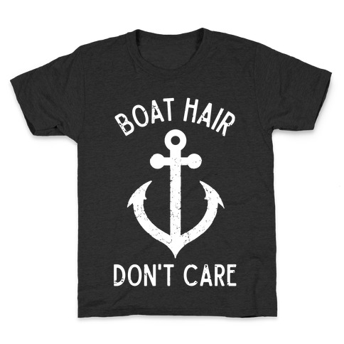 Boat Hair Don't Care Kids T-Shirt