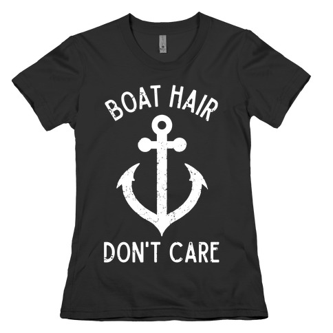 Boat Hair Don't Care Womens T-Shirt