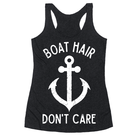 Boat Hair Don't Care Racerback Tank Top
