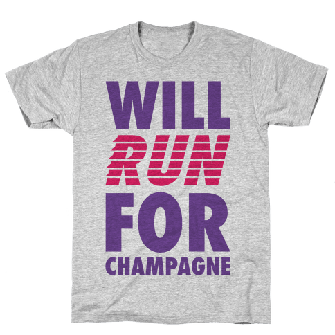 Will Run For Champagne Mens T-Shirt