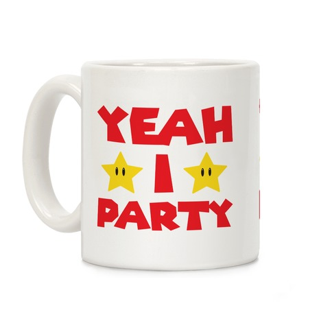 Yeah I Party Mario Parody Coffee Mug