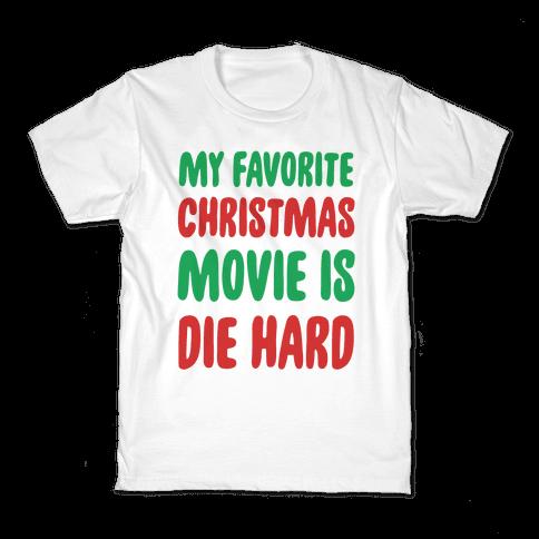 My Favorite Christmas Movie is Die Hard Kids T-Shirt