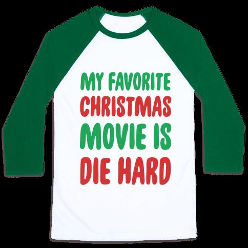 My Favorite Christmas Movie is Die Hard Baseball Tee