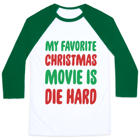 My Favorite Christmas Movie is Die Hard Baseball Tee