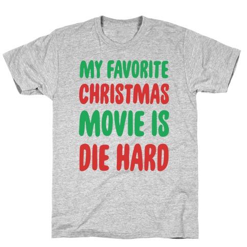 My Favorite Christmas Movie is Die Hard T-Shirt