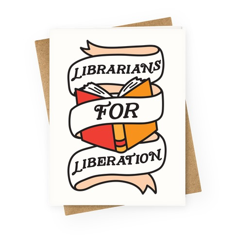 Librarians For Liberation Greeting Card