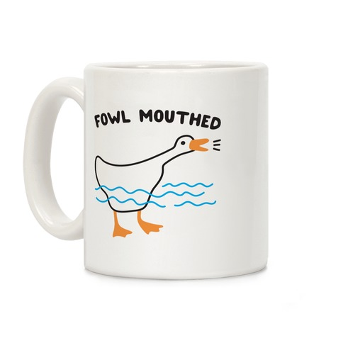 Fowl Mouthed Goose Coffee Mug