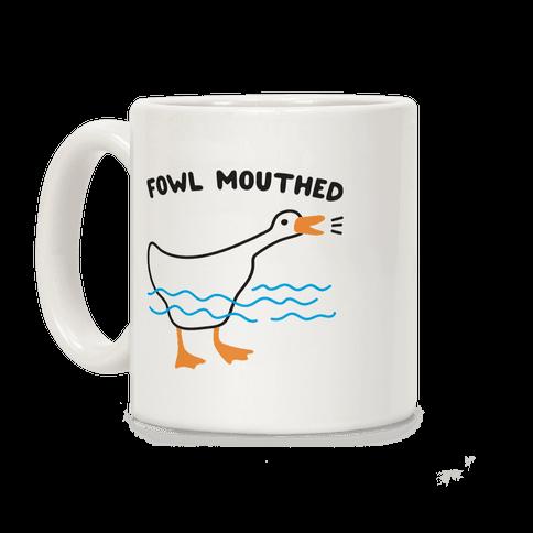 Fowl Mouthed Goose Coffee Mug