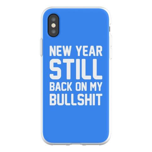 New Year Still Back On My Bullshit Phone Flexi-Case