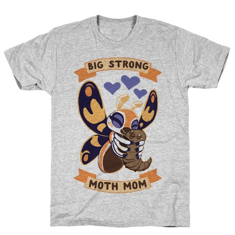 Big Strong Moth Mom Mothra T-Shirt