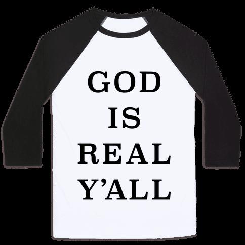 God Is Real Y'all Baseball Tee