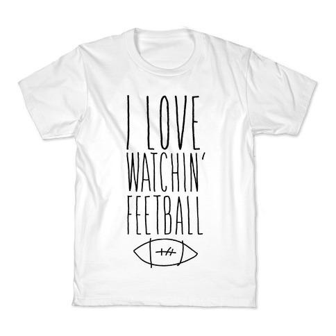 I Love Watching Feetball Kids T-Shirt