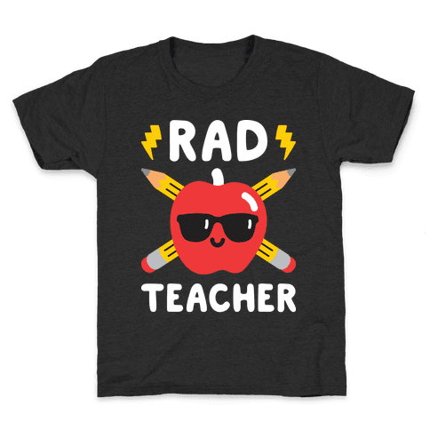 Rad Teacher Kids T-Shirt