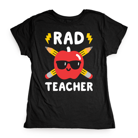 Rad Teacher Womens T-Shirt