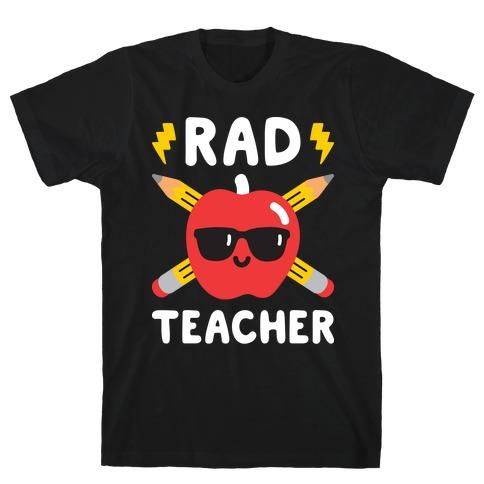 Rad Teacher T-Shirt