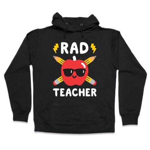 Rad Teacher Hooded Sweatshirt