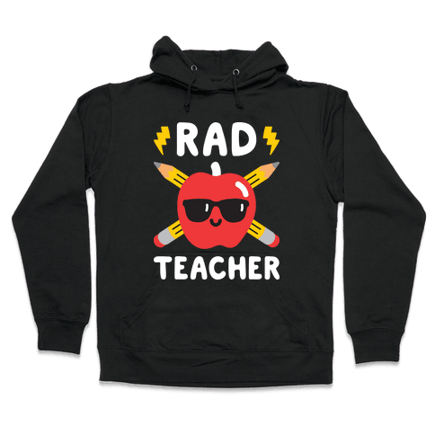 Rad Teacher Hooded Sweatshirt
