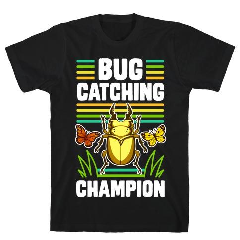 Bug Catching Champion T-Shirt