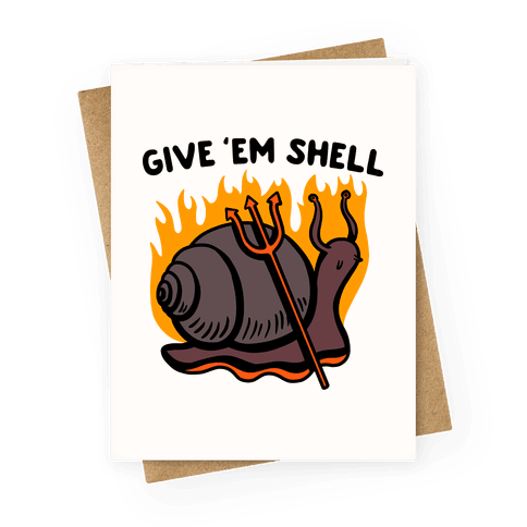 Give Em' Shell Snail Greeting Card