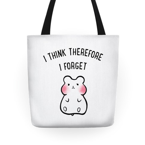 I Think Therefore I Forget Tote