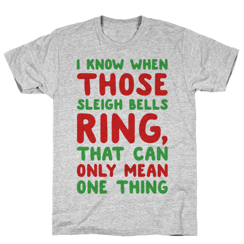 I Know When Those Sleigh Bells Ring Hotline Bling Parody Mens T-Shirt