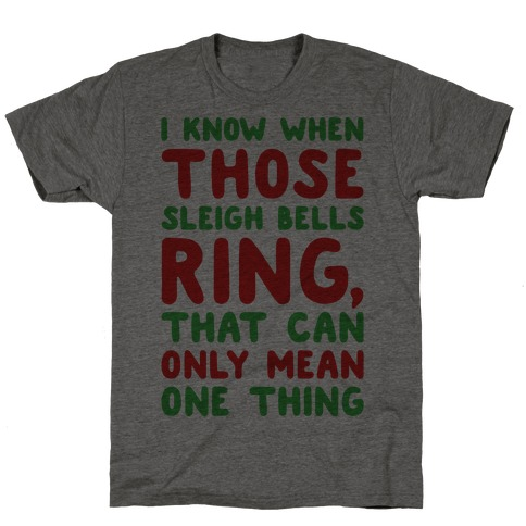 I Know When Those Sleigh Bells Ring Hotline Bling Parody T-Shirt