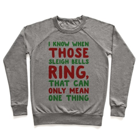 I Know When Those Sleigh Bells Ring Hotline Bling Parody Pullover