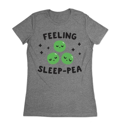 Feeling Sleep-pea Womens T-Shirt