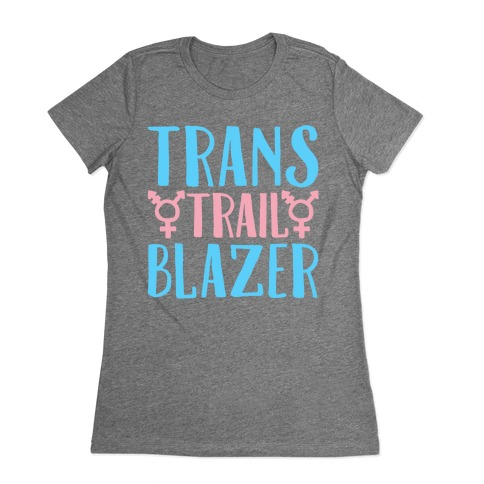 Trans Trail Blazer Womens T-Shirt