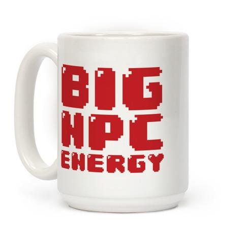 Big NPC Energy Coffee Mug