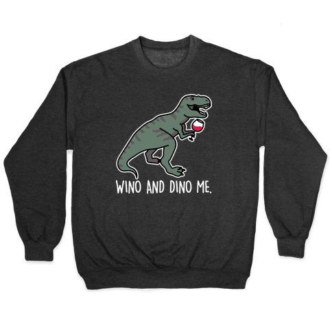 Wino And Dino Me Pullover
