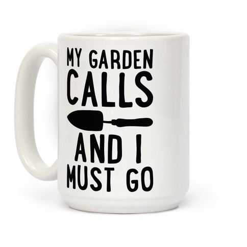 My Garden Calls and I Must Go Coffee Mug