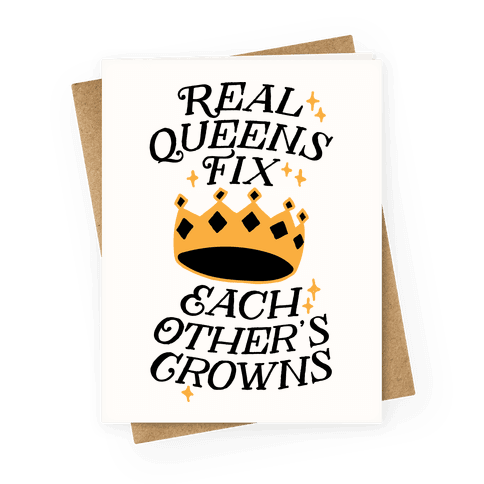 Real Queens Fix Each Other's Crowns Greeting Card