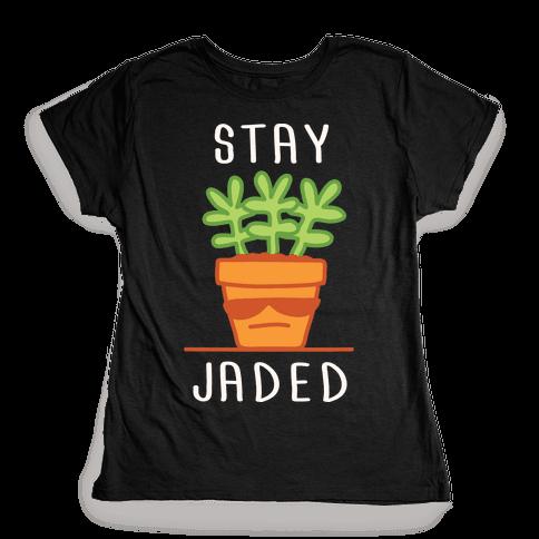 Stay Jaded Womens T-Shirt