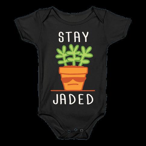 Stay Jaded Baby Onesy