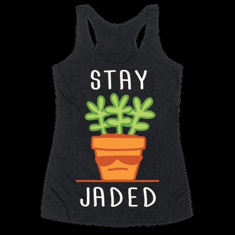 Stay Jaded Racerback Tank Top