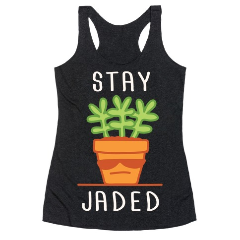 Stay Jaded Racerback Tank Top