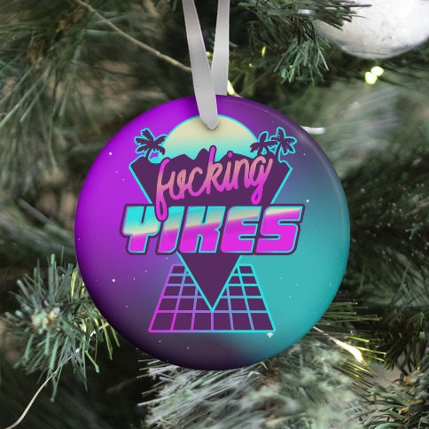F***ing YIKES Retro Wave Ornament
