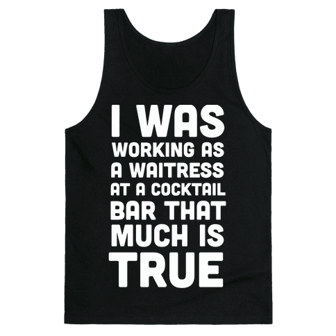 I Was Working as a Waitress at a Cocktail Bar (1 of 2 pair) Tank Top