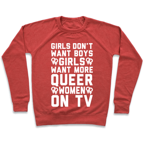 Girls Don't Want Boys Girls Want More Queer Women On Tv White Print Pullover